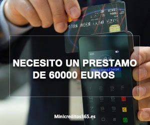 Necesito un prestamo de 60000 euros