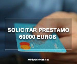 Solicitar prestamo 60000 euros