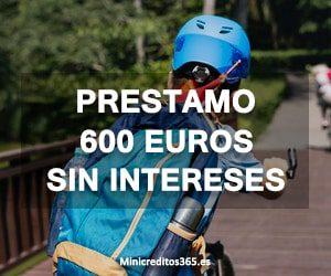 Prestamo 600 euros sin intereses
